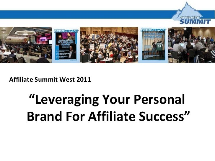 """Affiliate Summit West 2011 """" Leveraging Your Personal  Brand For Affiliate Success"""""""