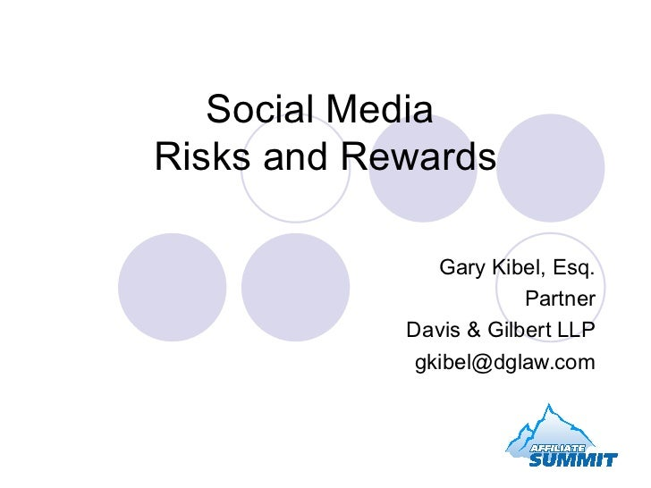 Social Media  Risks and Rewards Gary Kibel, Esq. Partner Davis & Gilbert LLP [email_address]