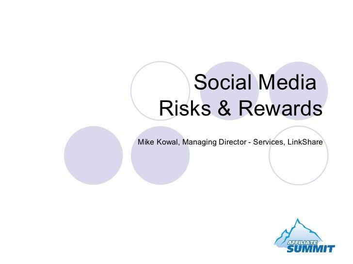 Social Media  Risks & Rewards Mike Kowal, Managing Director - Services, LinkShare