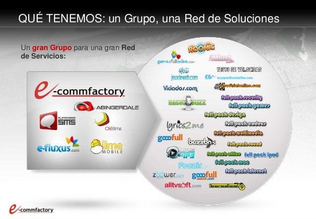Un gran Grupo para una gran Red de Servicios: QUÉ TENEMOS: un Grupo, una Red de Soluciones