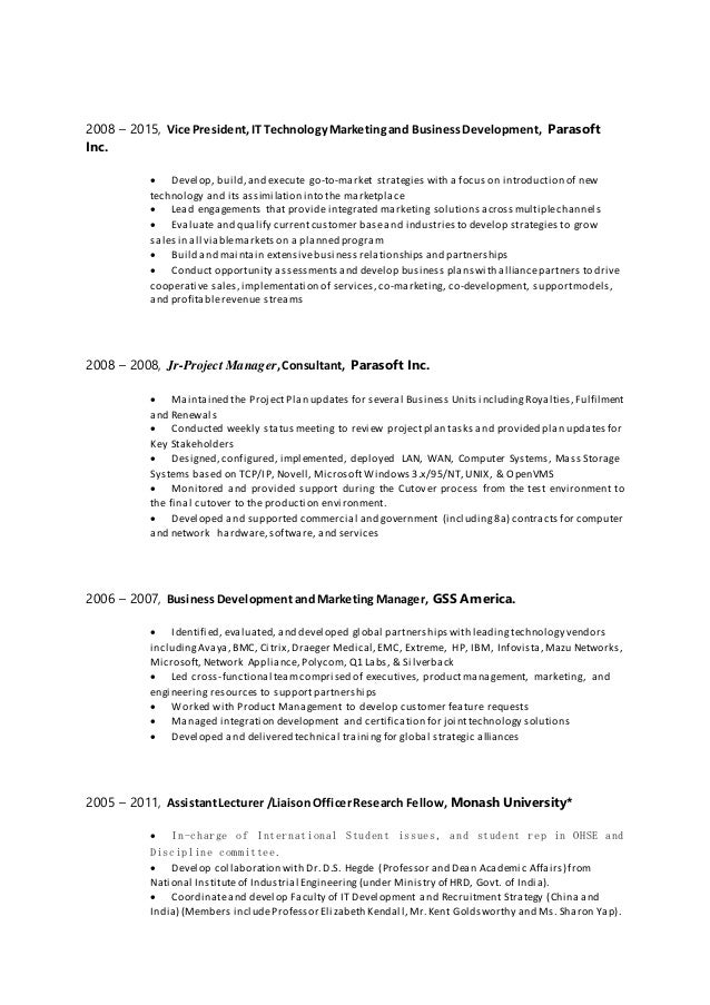 2008 – 2015, Vice President,IT TechnologyMarketingand BusinessDevelopment, Parasoft Inc.  Develop, build,and execute go-t...