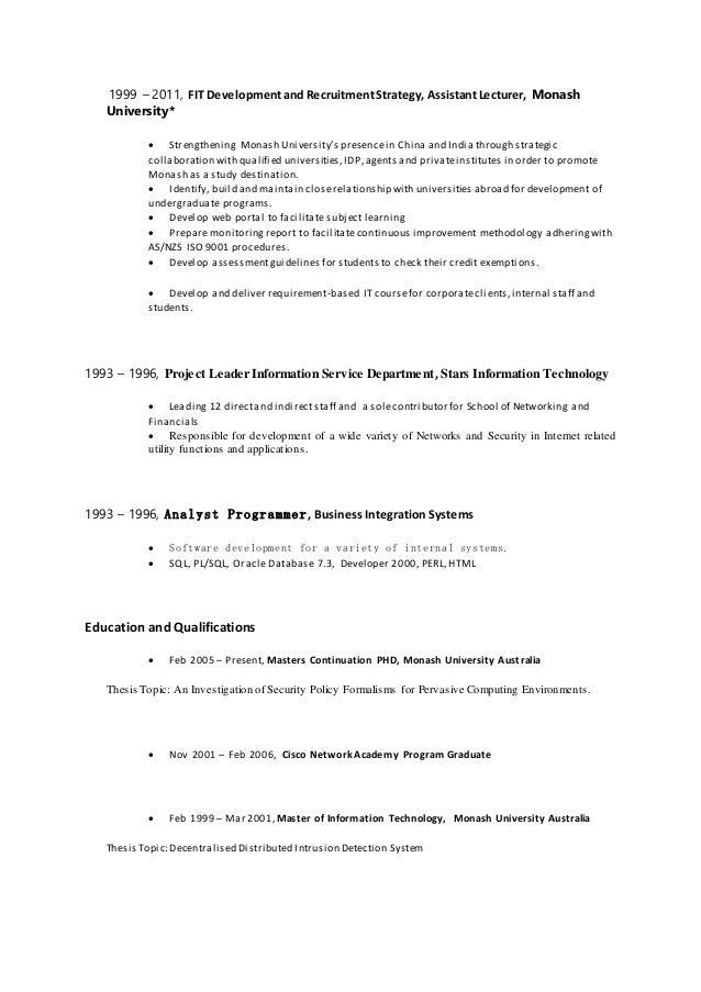 1999 – 2011, FIT Developmentand RecruitmentStrategy, AssistantLecturer, Monash University*  Strengthening Monash Universi...