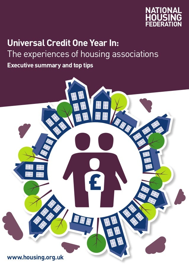 Universal Credit One Year In: The experiences of housing associations Executive summary and top tips www.housing.org.uk