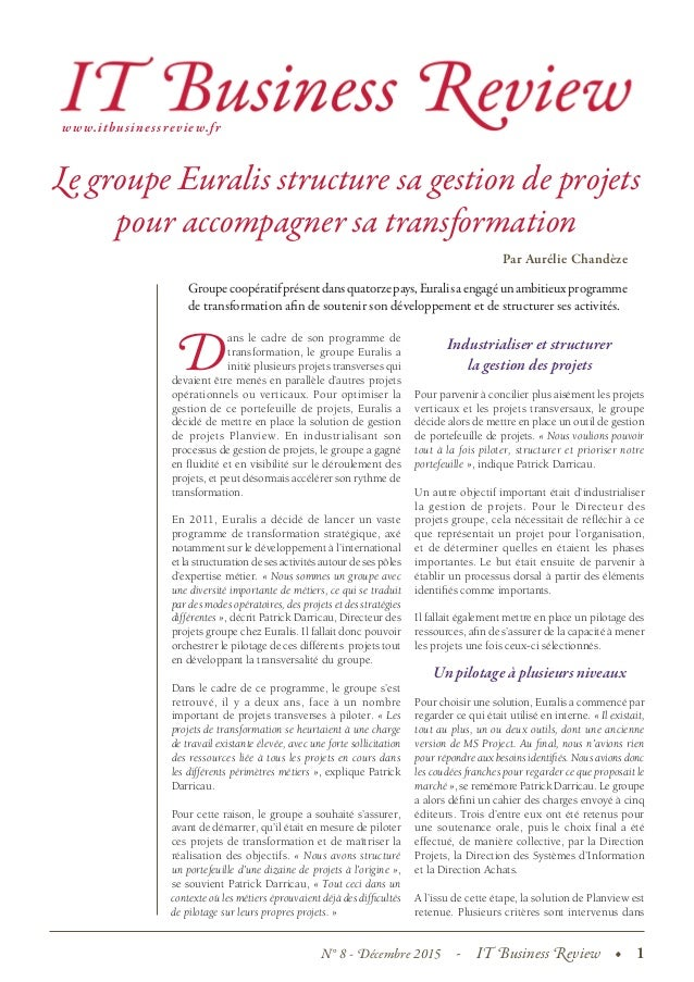 N° 8 - Décembre 2015  -  IT Business Review  •  1  Par Aurélie Chandèze D ans le cadre de son programme de transformation,...