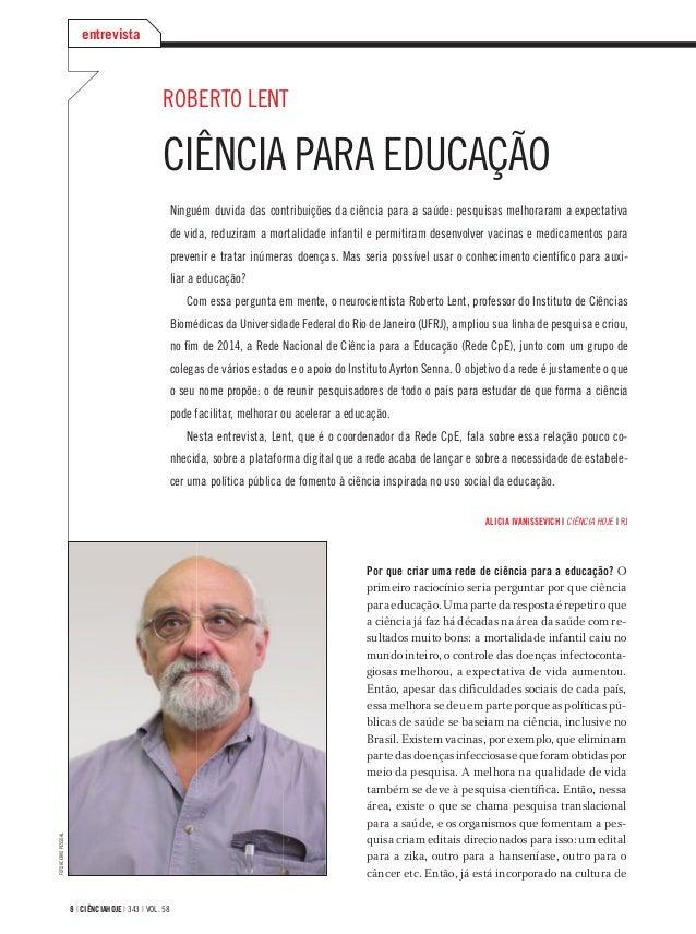 8 | ciÊnciahoje | 343 | vol. 58 roberto lent ciência para educação ninguém duvida das contribuições da ciência para a saúd...