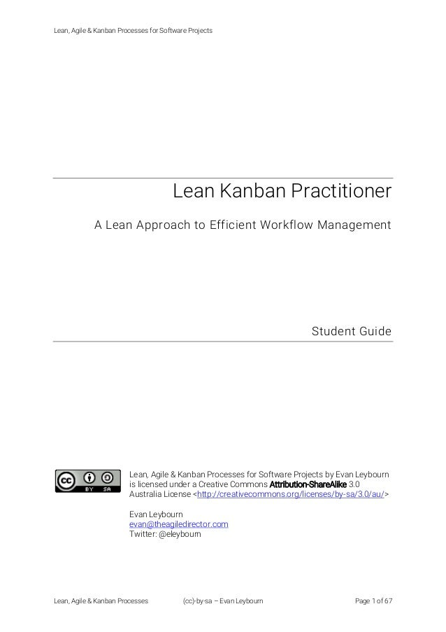 Lean, Agile & Kanban Processes for Software Projects Lean, Agile & Kanban Processes (cc)-by-sa – Evan Leybourn Page 1 of 6...