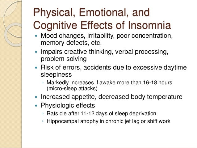 effects of insomnia on body and Symptoms of withdrawal include restlessness, muscle and bone pain, insomnia, diarrhea, vomiting, cold flashes with goose bumps what effects does heroin have on the body what are the immediate (short-term) effects of heroin use.