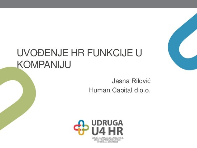 UVOĐENJE HR FUNKCIJE U KOMPANIJU Jasna Rilović Human Capital d.o.o.