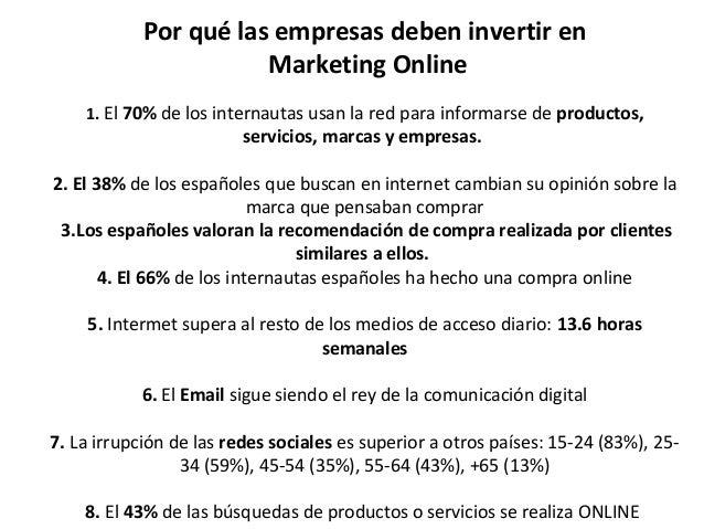 Por qué las empresas deben invertir en Marketing Online 1.El70% delosinternautasusanlaredparainformarsede produc...