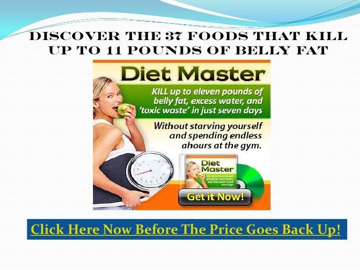Discover The 37 Foods that KILL  up to 11 Pounds of Belly FatClick Here Now Before The Price Goes Back Up!