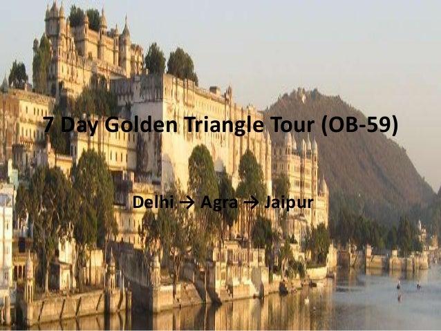 7 Day Golden Triangle Tour (OB-59) Delhi → Agra → Jaipur