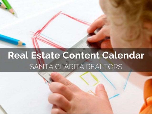 Real Estate Content Caledar  SANTA CLARITA REALTORS
