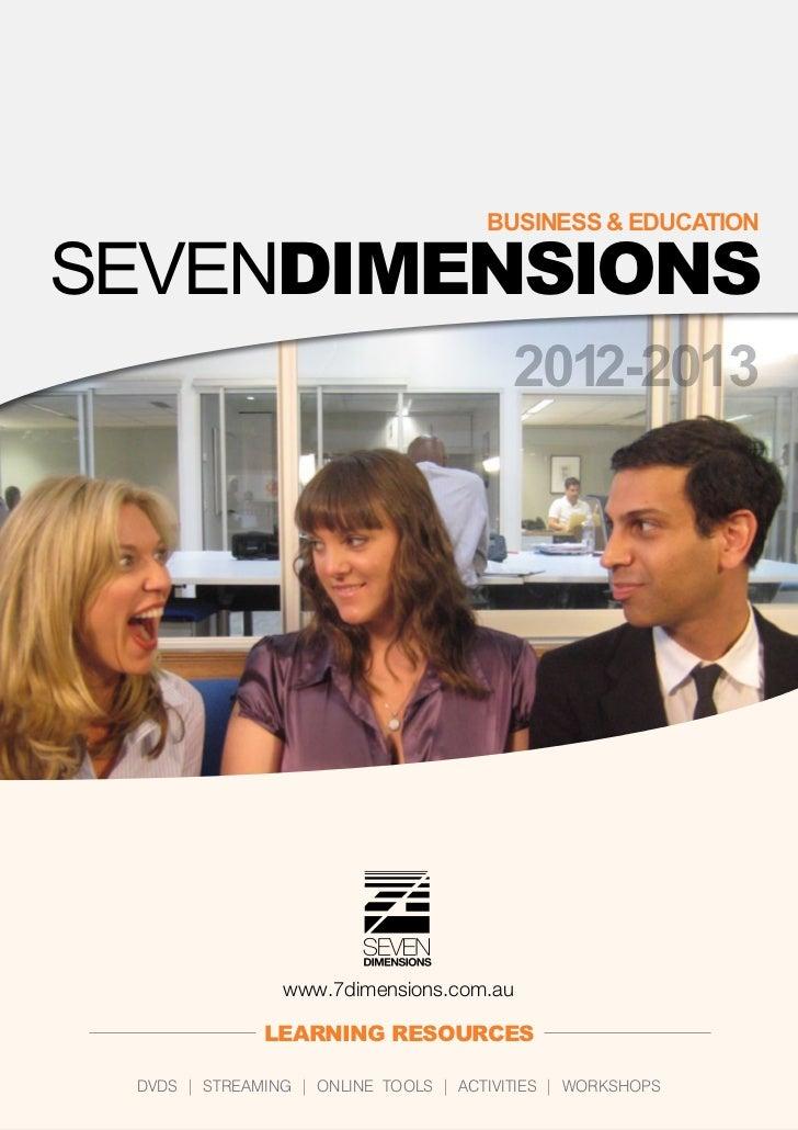 BUSINESS & EDUCATIONSevenDimensions                                         2012-2013                www.7dimensions.com.a...
