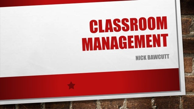 DEFINE 'CLASSROOM MANAGEMENT' CREATING A SAFE ENVIRONMENT FOR LEARNING