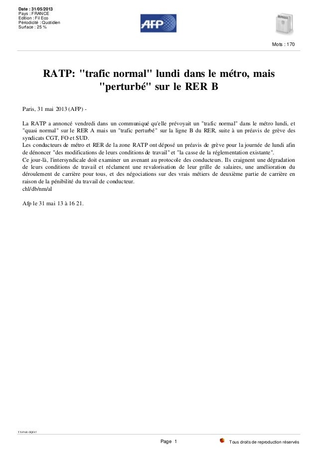 """RATP: """"trafic normal"""" lundi dans le métro, mais """"perturbé"""" sur le RER B Paris, 31 mai 2013 (AFP) - La RATP a annoncé vendr..."""