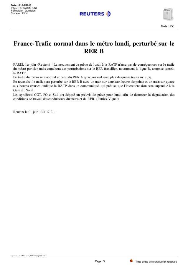 France-Trafic normal dans le métro lundi, perturbé sur le RER B PARIS, 1er juin (Reuters) - Le mouvement de grève de lundi...