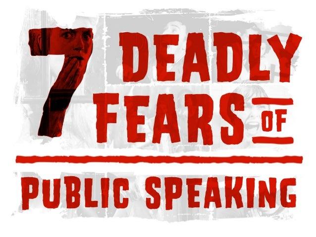 PUBLICSPEAKING DEADLY FEARSOF7