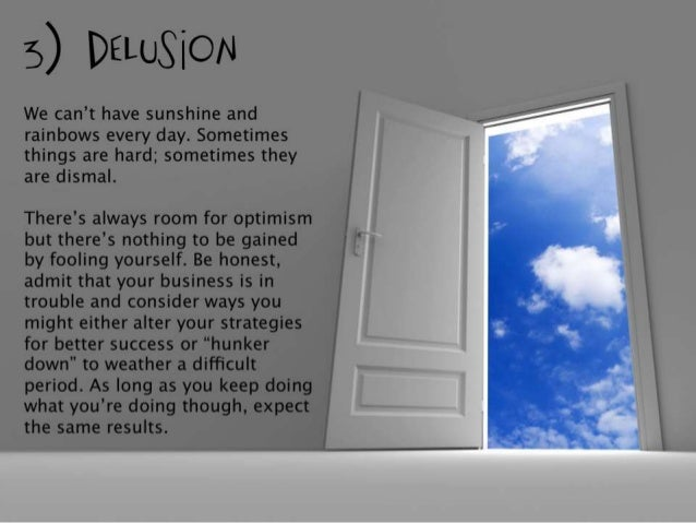 5) DELUSiON  We can't have sunshine and , g,: ,//  rainbows every day.  Sometimes things are hard;  sometimes they  are di...