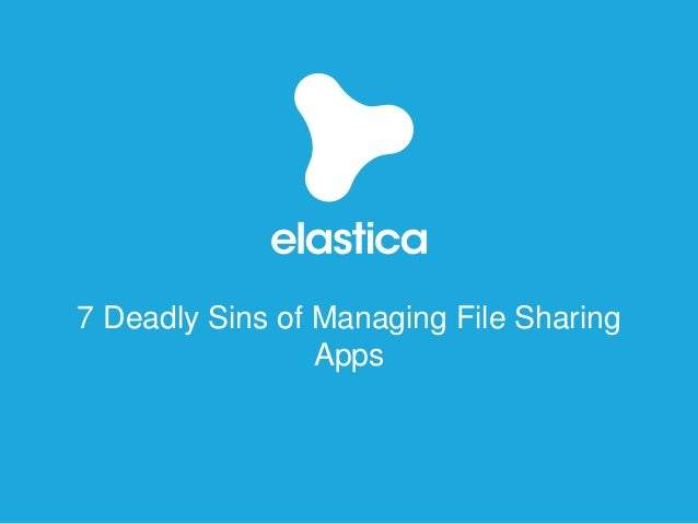 7 Deadly Sins of Managing File Sharing  Apps