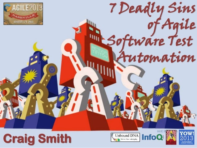 7 Deadly Sins of Agile Software Test Automation Craig Smith