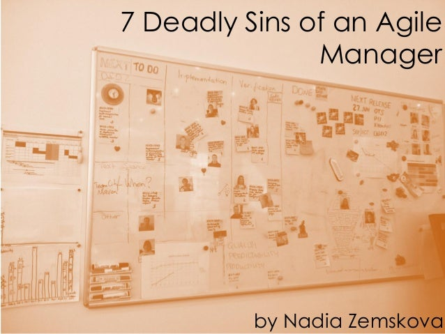 7 Deadly Sins of an Agile Manager by Nadia Zemskova