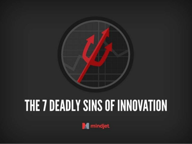 The 7 Deadly Sins of Innovation