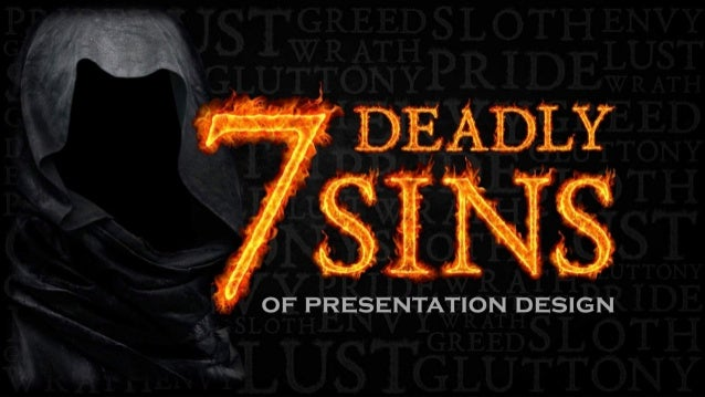 7 Deadly Sins of #PresentationDesign