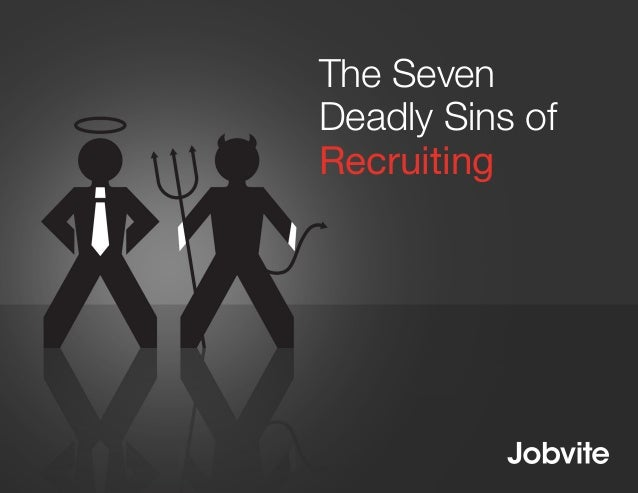 Page 1 The Seven Deadly Sins of Recruiting