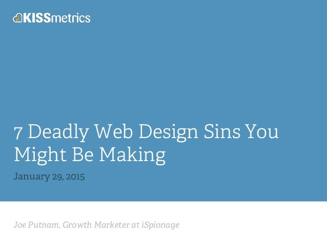 Joe Putnam, Growth Marketer at iSpionage 7 Deadly Web Design Sins You Might Be Making January 29, 2015