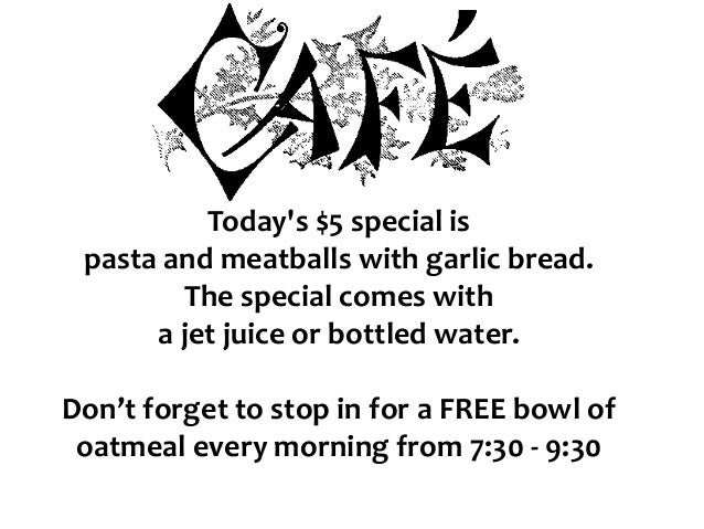 Today's $5 special is pasta and meatballs with garlic bread. The special comes with a jet juice or bottled water. Don't fo...