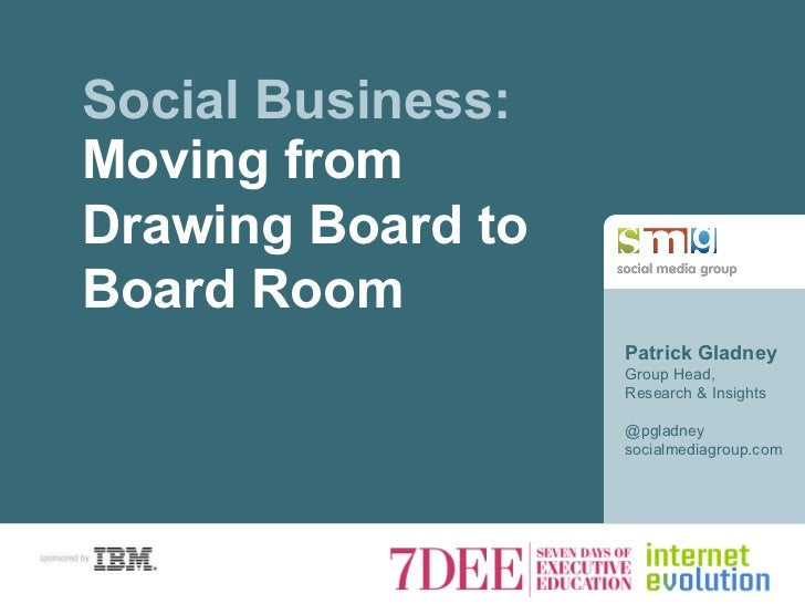 Patrick Gladney Group Head,  Research & Insights @pgladney socialmediagroup.com Social Business: Moving from Drawing Board...