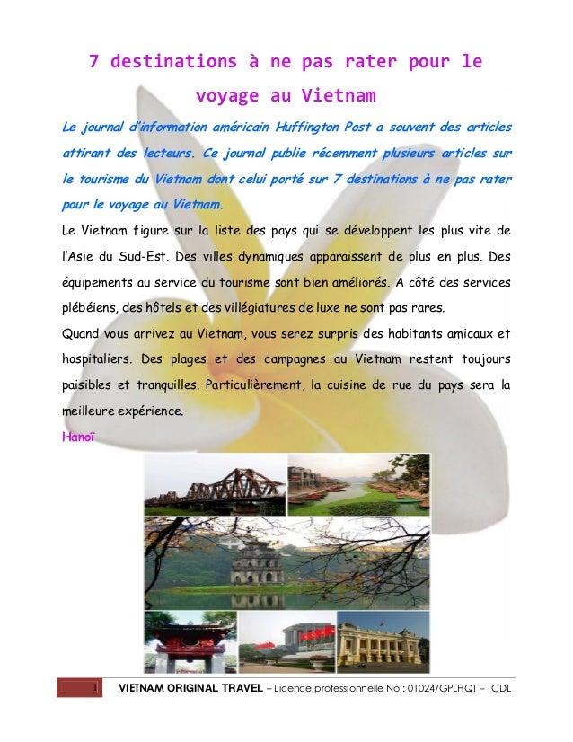 7 destinations à ne pas rater pour le voyage au Vietnam Le journal d'information américain Huffington Post a souvent des a...