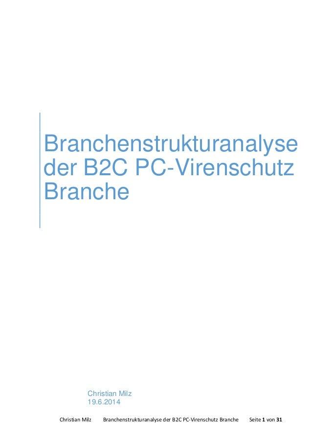 Christian Milz Branchenstrukturanalyse der B2C PC-Virenschutz Branche Seite 1 von 31 Branchenstrukturanalyse der B2C PC-Vi...