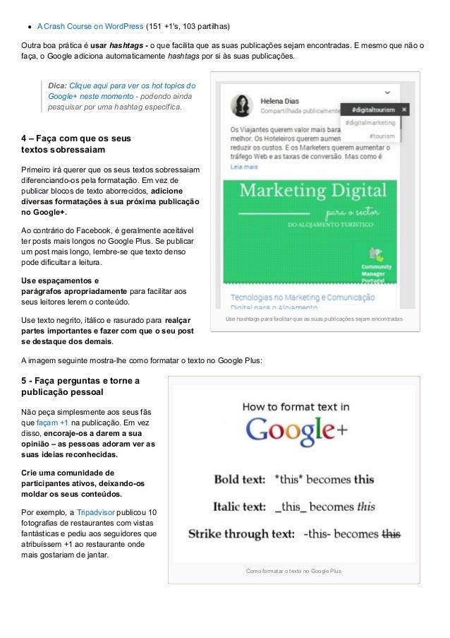 Use hashtags para facilitar que as suas publicações sejam encontradas Como formatar o texto no Google Plus A Crash Course ...