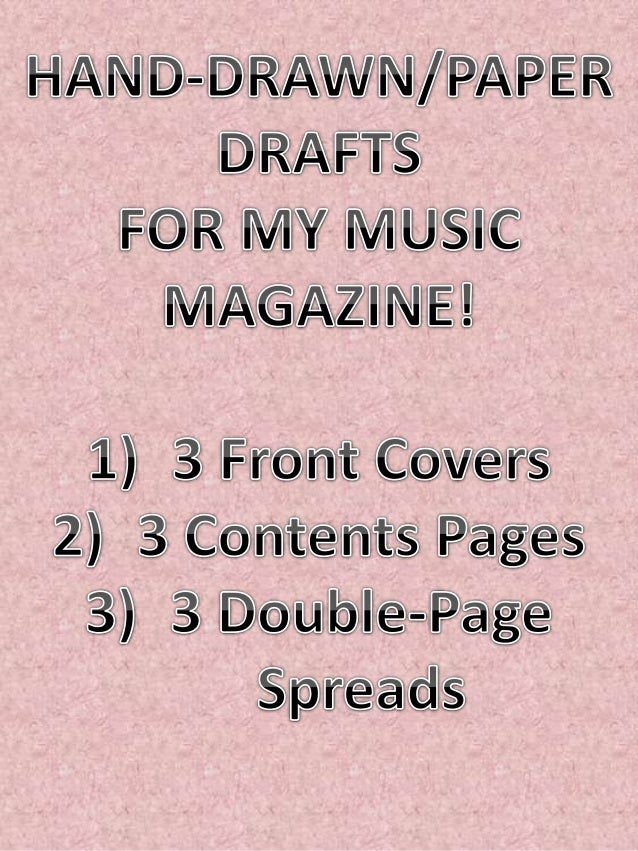 PAPER DRAFTS-FOR MY MUSIC MAGAZINE (FRONT COVER, CONTENTS PAGE, DOUBLE PAGE SPREAD)