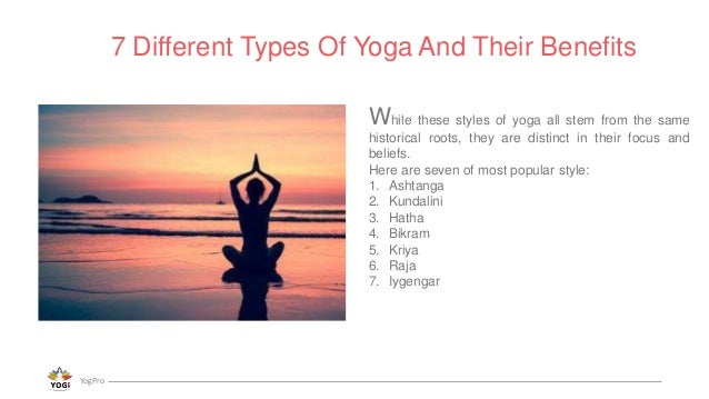 2 While These Styles Of Yoga All