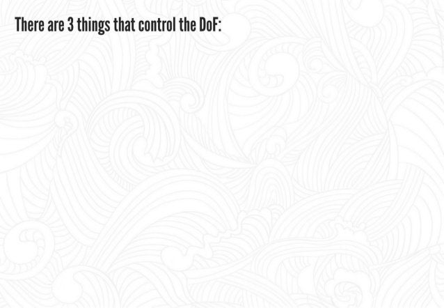 There are 3 things that control the DoF:   V.  large aperture (low I-ftop) ' The Aperture (F-Stop) _M°wD°F  45        Smal...