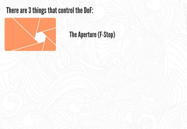 """There are 3 things that control the lIoF:   V' Large aperture (low I-ftop) ' The Aperture (F-Stop) _sha""""°wD°F      Small a..."""