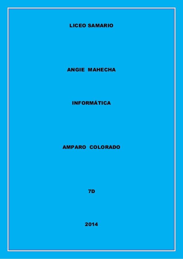 LICEO SAMARIO ANGIE MAHECHA INFORMÁTICA AMPARO COLORADO 7D 2014