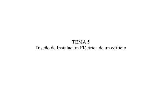 TEMA 5 Diseño de Instalación Eléctrica de un edificio