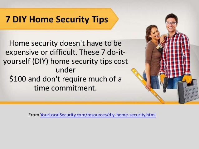 7 DIY Home Security Tips  Home security doesnt have to be expensive or difficult. These 7 do-it-yourself (DIY) home securi...