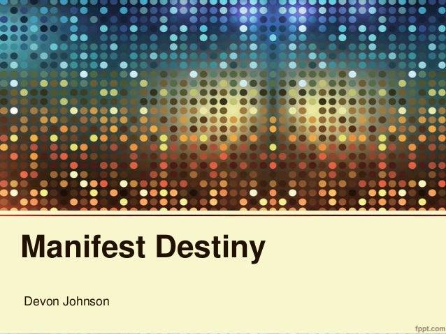 Manifest DestinyDevon Johnson