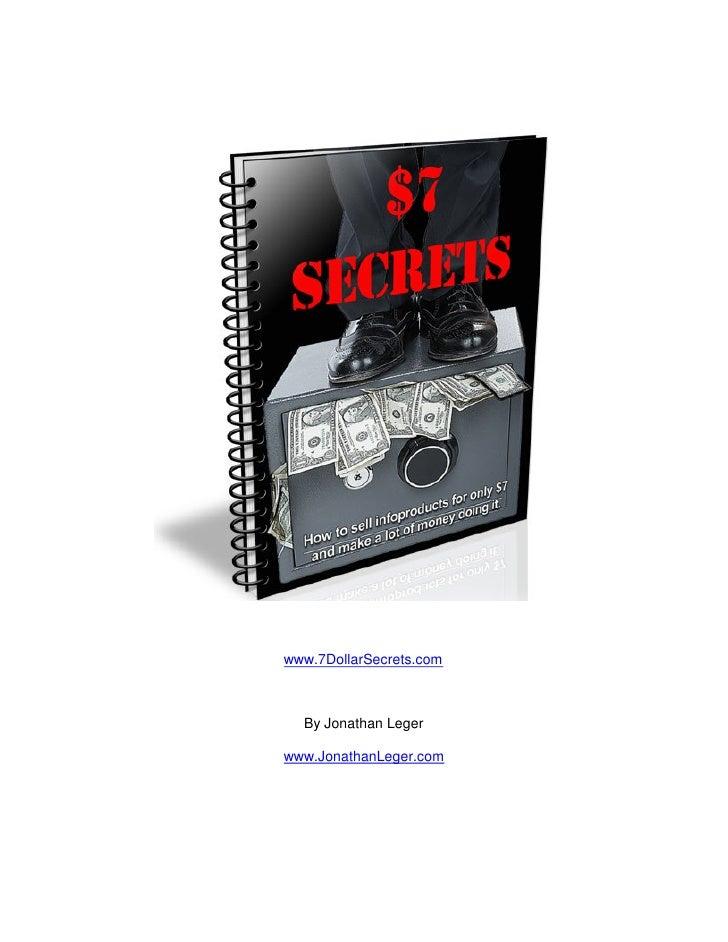 www.7DollarSecrets.com      By Jonathan Leger  www.JonathanLeger.com