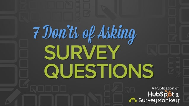 7 Don'ts of Asking A Publication of SURVEY QUESTIONS &