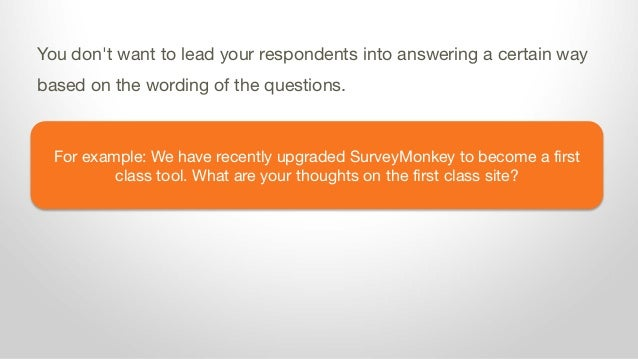 For example: We have recently upgraded SurveyMonkey to become a first class tool. What are your thoughts on the first clas...