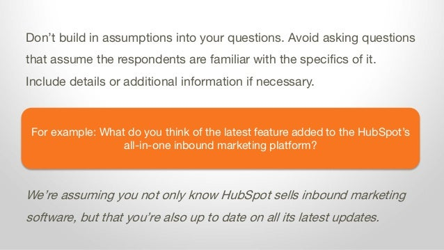 For example: What do you think of the latest feature added to the HubSpot's all-in-one inbound marketing platform? Don't b...