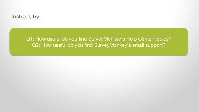 Q1: How useful do you find SurveyMonkey's Help Center Topics? Q2: How useful do you find SurveyMonkey's email support? Ins...