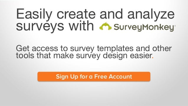 Easily create and analyze surveys with Get access to survey templates and other tools that make survey design easier. Sign...