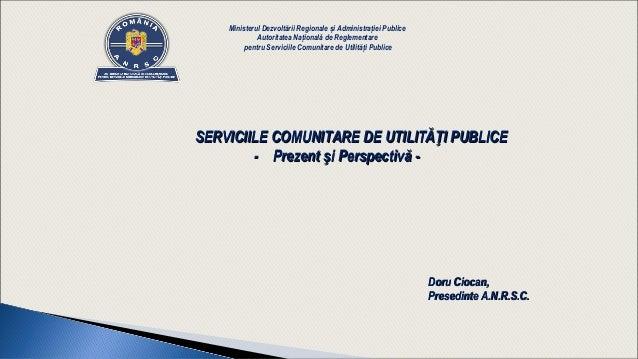 Ministerul Dezvoltării Regionale și Administrației Publice Autoritatea Națională de Reglementare pentru Serviciile Comunit...