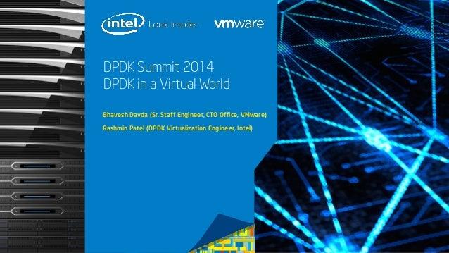 DPDK Summit - 08 Sept 2014 - VMware and Intel - Using DPDK In A Virtu…